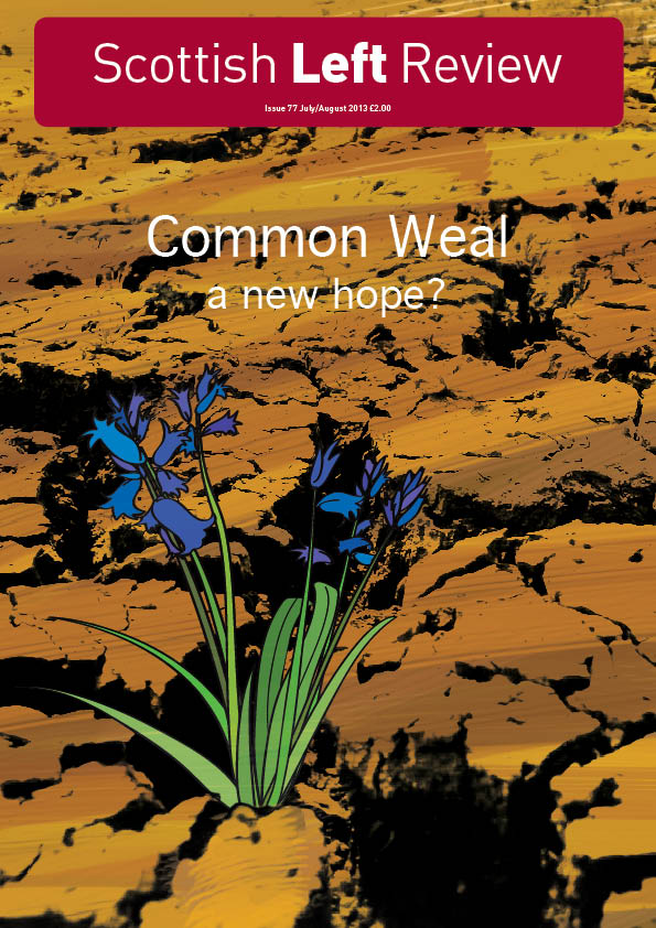 Issue 77: Common Weal – a new hope?